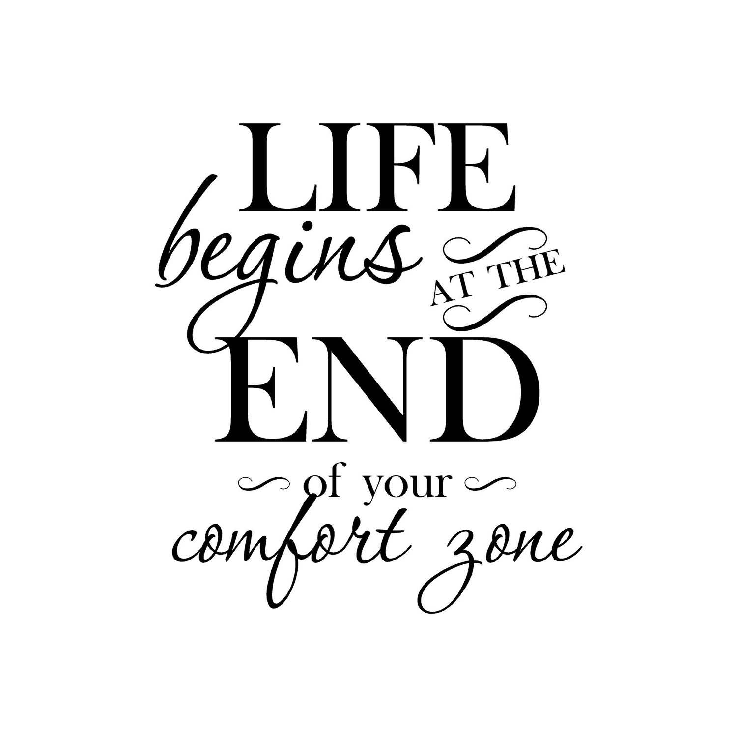 Life Quotes Careers: Life Begins At The End Of Your Comfort Zone