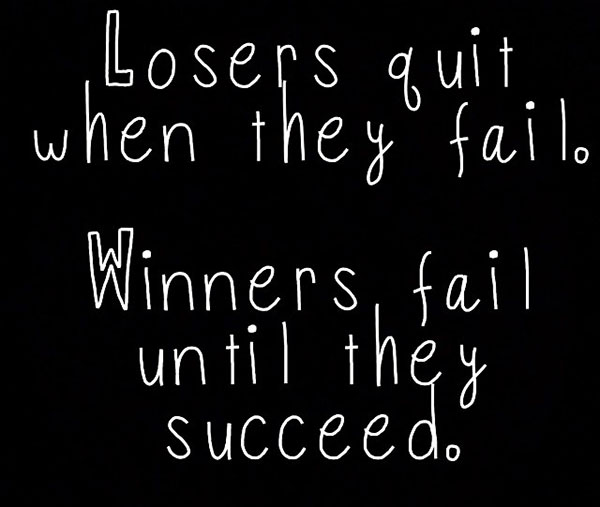 Losers-quit-when-they-fail.-Winners-fail