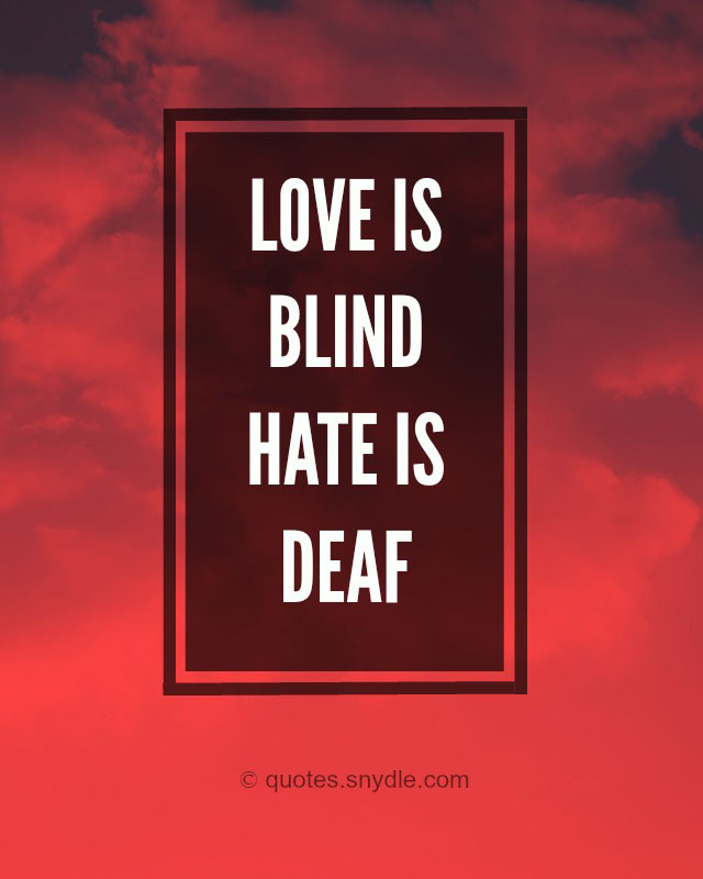 Blind Quotes Alluring Love Is Blind Hate Is Deaf.
