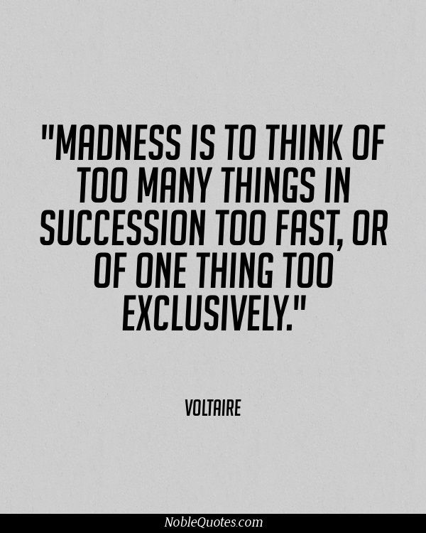 62 Beautiful Madness Quotes And Sayings