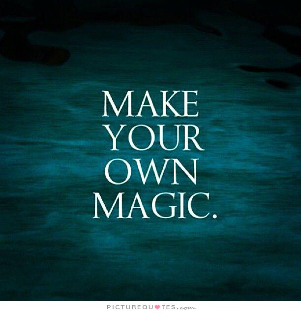 Make Quotes Fascinating Make Your Own Magic