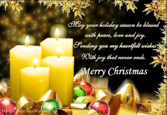 May Your Holiday Season Be Blessed With Peace, Love And Joy. Merry Christmas