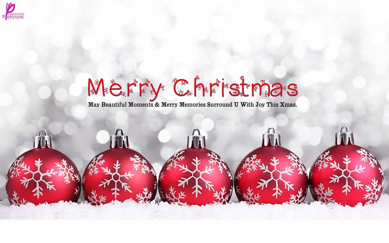 Merry Christmas May Beautiful Moments & Merry Memories Surround You ...