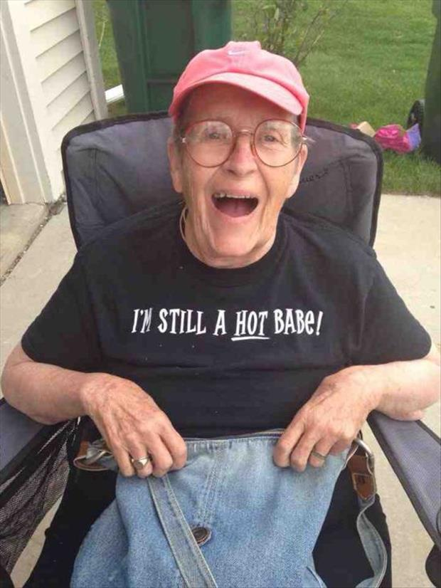 Image of: Pictures Old Woman Wearing Im Still Hot Babe Tshirt Funny Picture Askideascom 30 Very Funny Old People Pictures And Photos