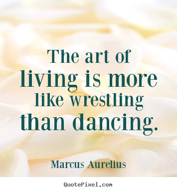 Art Quotes About Life Unique 62 Best Living Quotes And Sayings For Inspiration