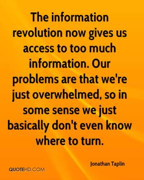 The Information Revolution Now Gives Us Access To Too Much