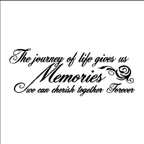 The Journey Of Life Gives Us Memories We Can Cherish Together Forever