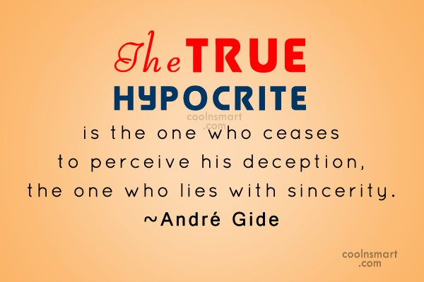 65 Most Adorable Hypocrisy Quotes And Sayings