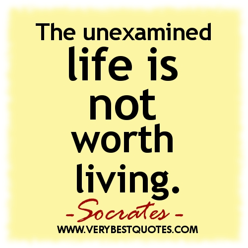 what is a life worth living essay Socrates' unexamined life essay 1621 words | 7 pages why does socrates think that the unexamined life is not worth living does he have a good defense of his philosophical life.