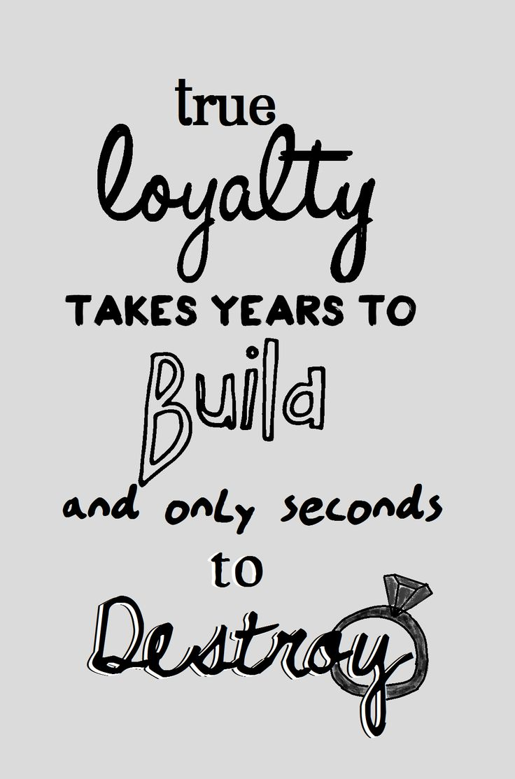 top loyalty quotes and sayings true loyalty takes years to build and only seconds to destroy