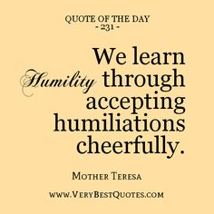 We Learn Humility Through Accepting Humiliations Cheerfully Mother