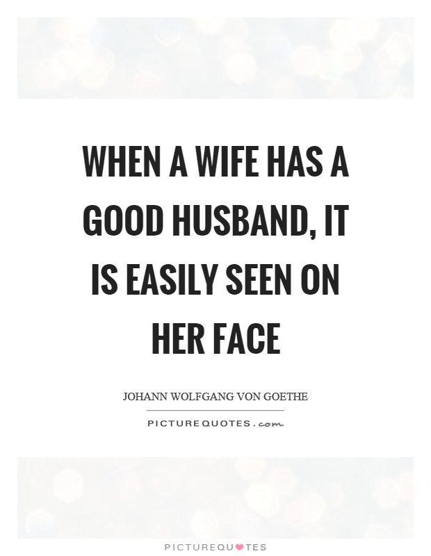 Good Husband Quotes 60 Best Husband Quotes And Sayings Good Husband Quotes