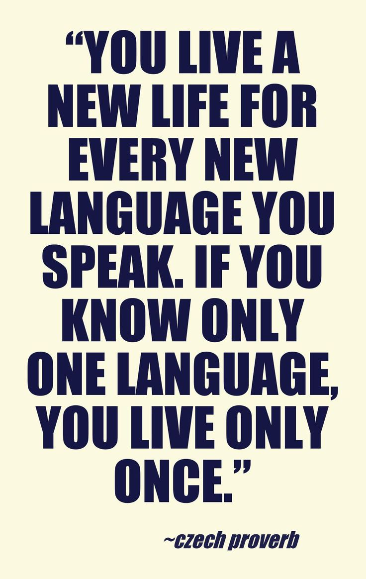 Quotes About New Life You Live A New Life For Every New Language You Speakif You Know