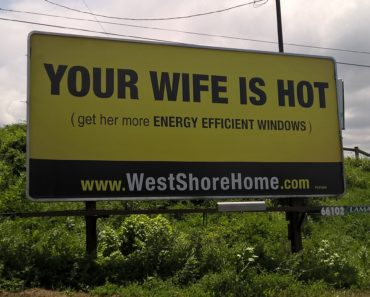 Your Wife Is Hot Get Her More Energy Efficient Windows Funny Advertisement Signboar - View funny advertising photos