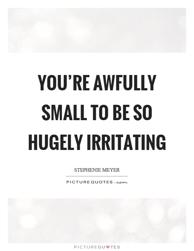 60 Best Irritation Quotes And Sayings
