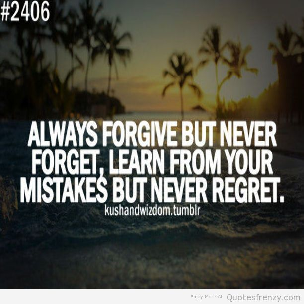 Always Forgive Quotes: 62 Best Mistake Quotes And Sayings
