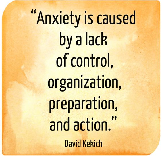 Anxiety Is Caused By A Lack Of Control Organization Preparation