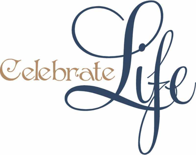 Celebrate Life Quotes Unique Celebrate Life Day Wishes