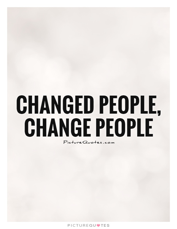 66 All Time Best People Change Quotes And Sayings