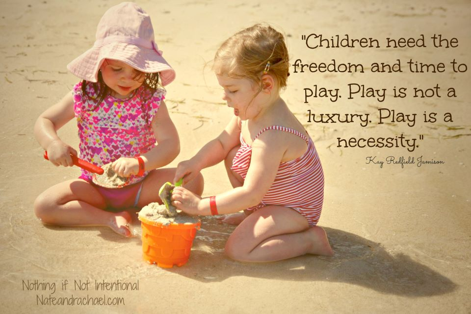 Quotes About Play Glamorous Children Need The Freedom And Time To Playplay Is Not A Luxury
