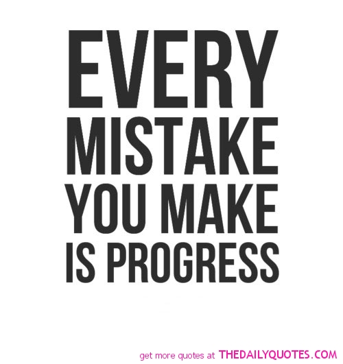 The Biggest Mistake S You Re Probably Making In Your: 62 Best Mistake Quotes And Sayings