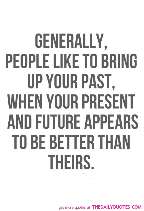 Bringing Up The Past Quotes: 64 All Time Best Past Quotes And Sayings