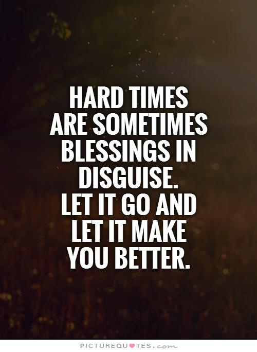 62 Best Hard Times Quotes And Sayings