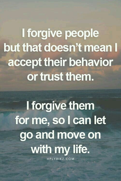 I Forgive People But That Doesn T Mean I Accept Their