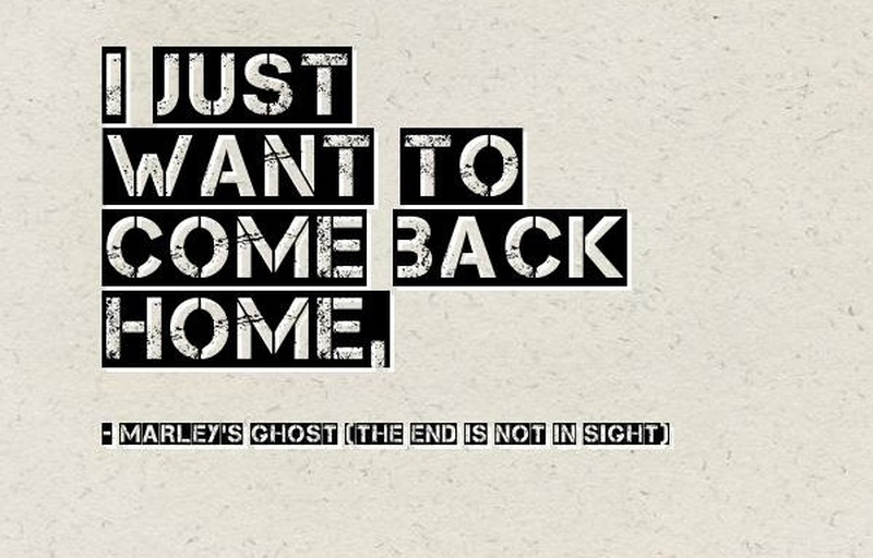 i just want to come back home marley s ghost