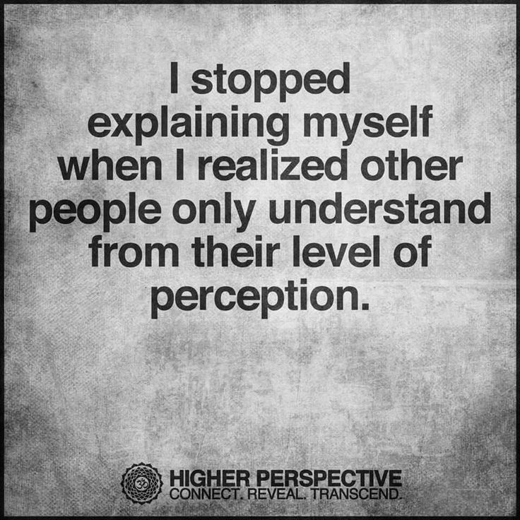 I Stopped Explaining Myself When I Realized Other People Only