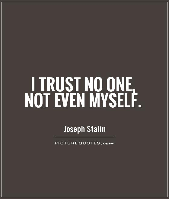 Why Not To Trust Men: 62 All Time Best Never Trust Quotes And Sayings