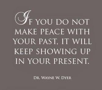 If You Do Not Make Peace With Your Past It Will Keep Showing Up In Your