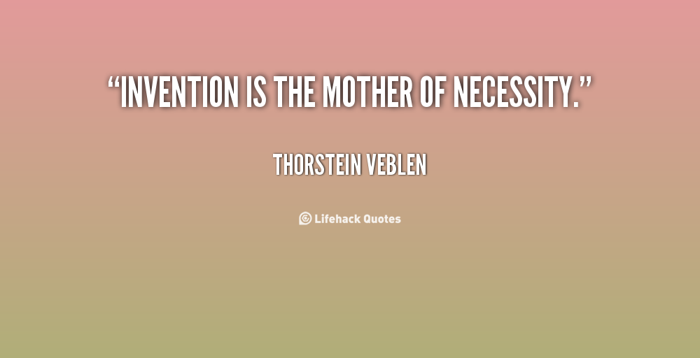 62 Best Necessity Quotes And Sayings