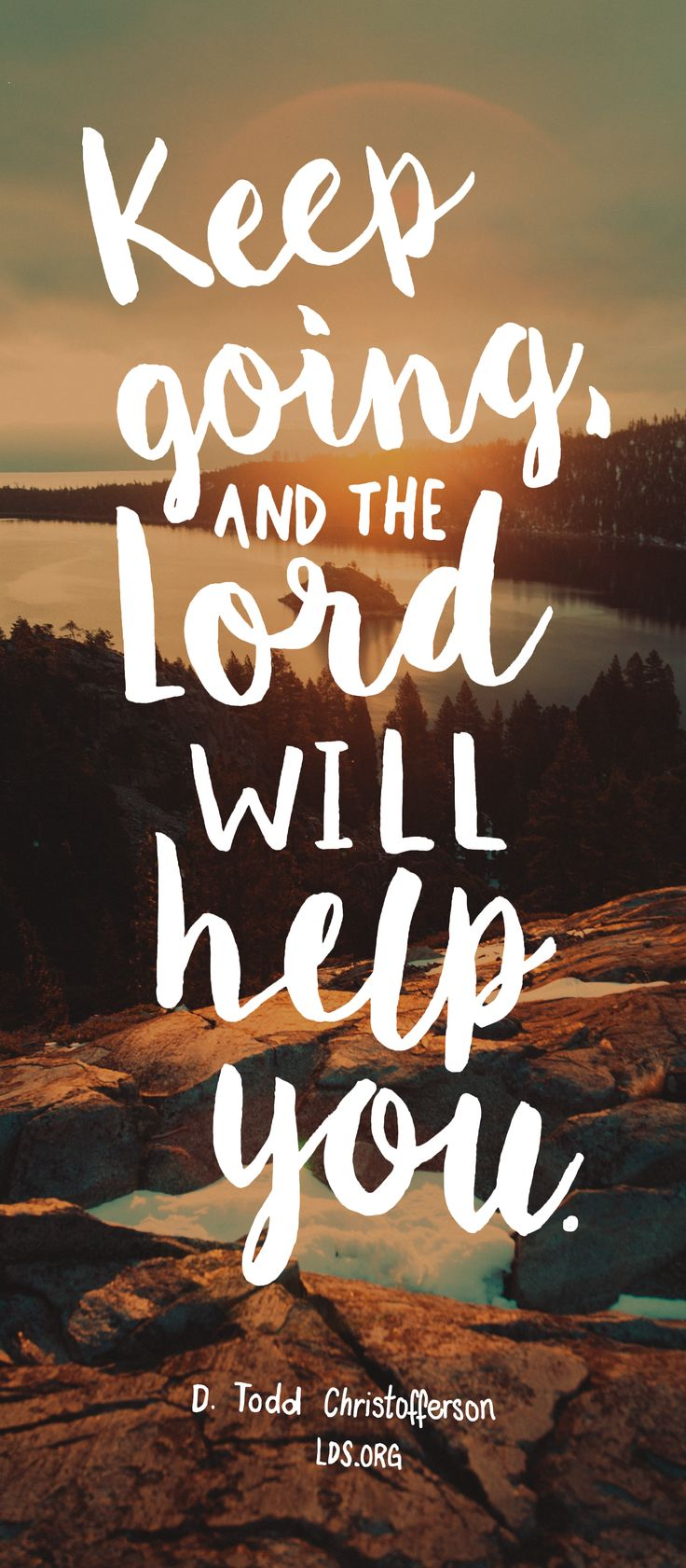 Strength Quotes From The Bible Keep Going And The Lord Will Help Youdtodd Christofferson