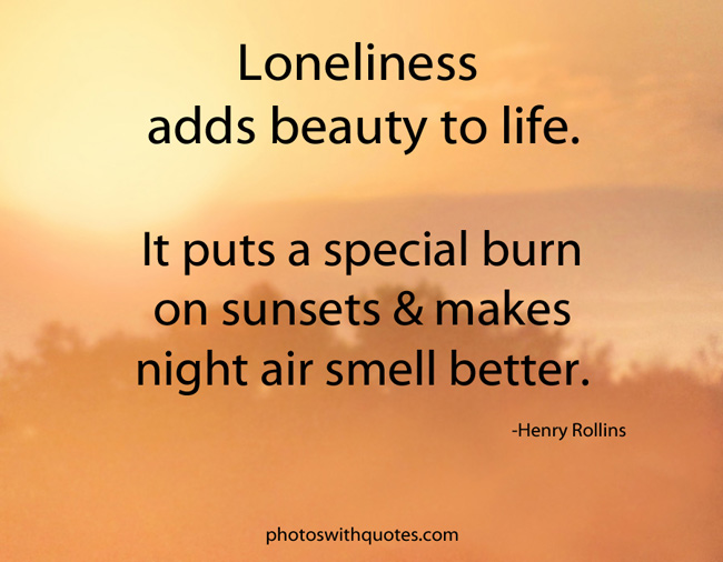 Quotes About Being Lonely Unique 48 Best Loneliness Quotes And Sayings