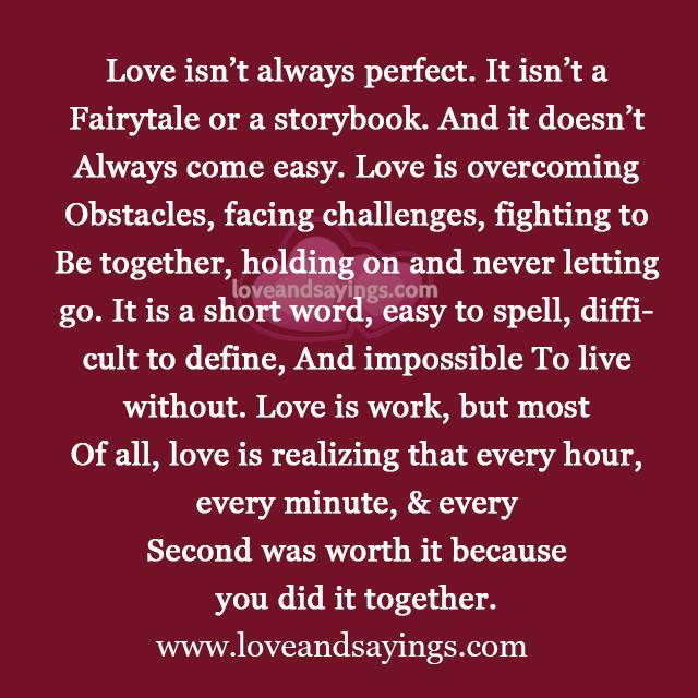 Love Isnt Perfect It Isnt A Fairytale Or A Storybook And It Doesnt