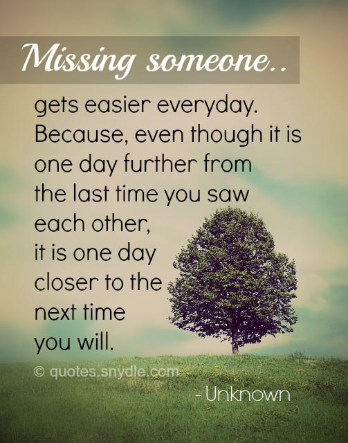 Missing Someone Gets Easier Every Day Pictures Photos: 62 All Time Best Missing Quotes And Sayings