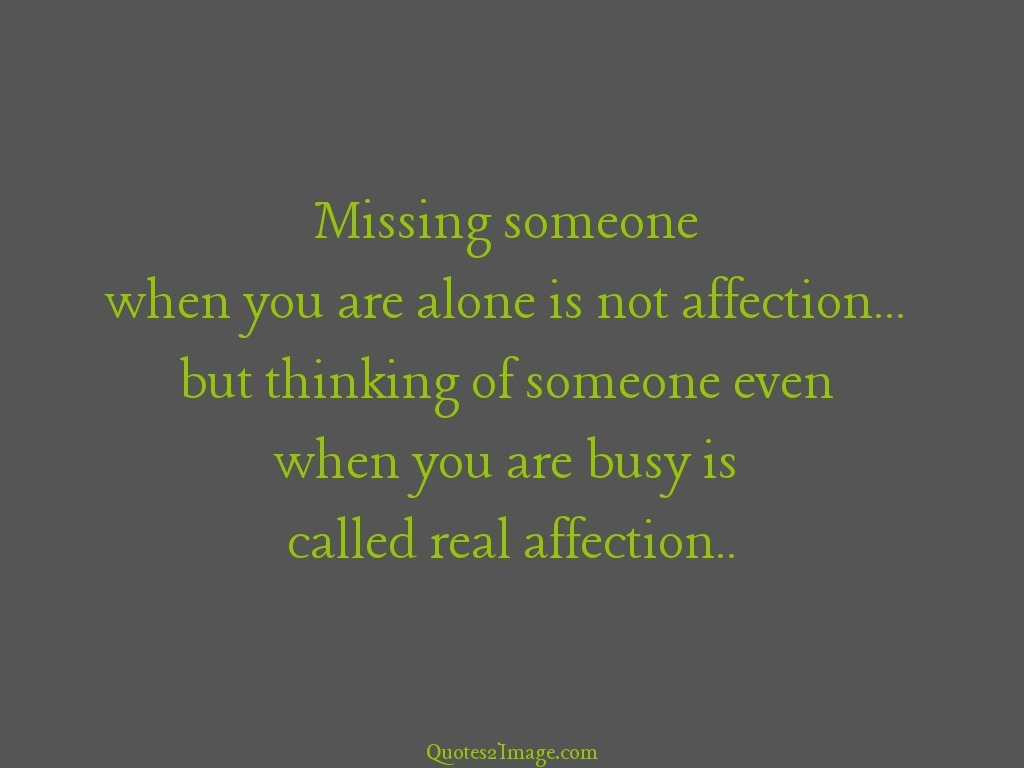 Quotes About Affection 62 All Time Best Missing Quotes And Sayings