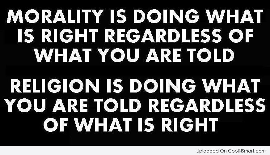 Image result for religion is doing what you're told regardless of what is right
