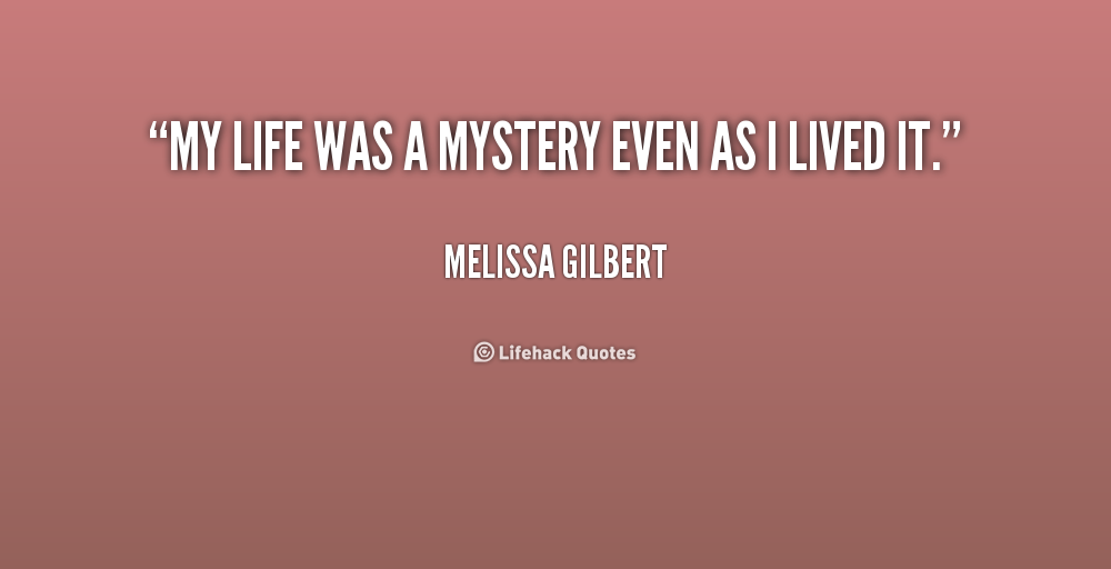 life is a mystery quotes