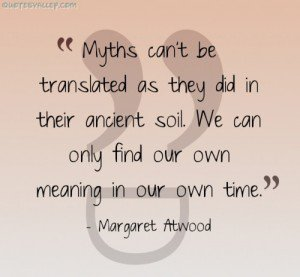 Margaret atwood quotes about heroes for Where do we find soil