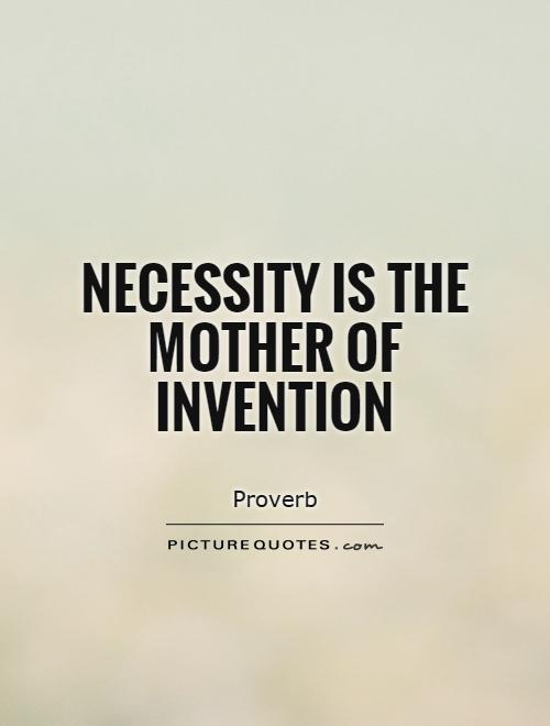 Essay on necessity is the mother of invention