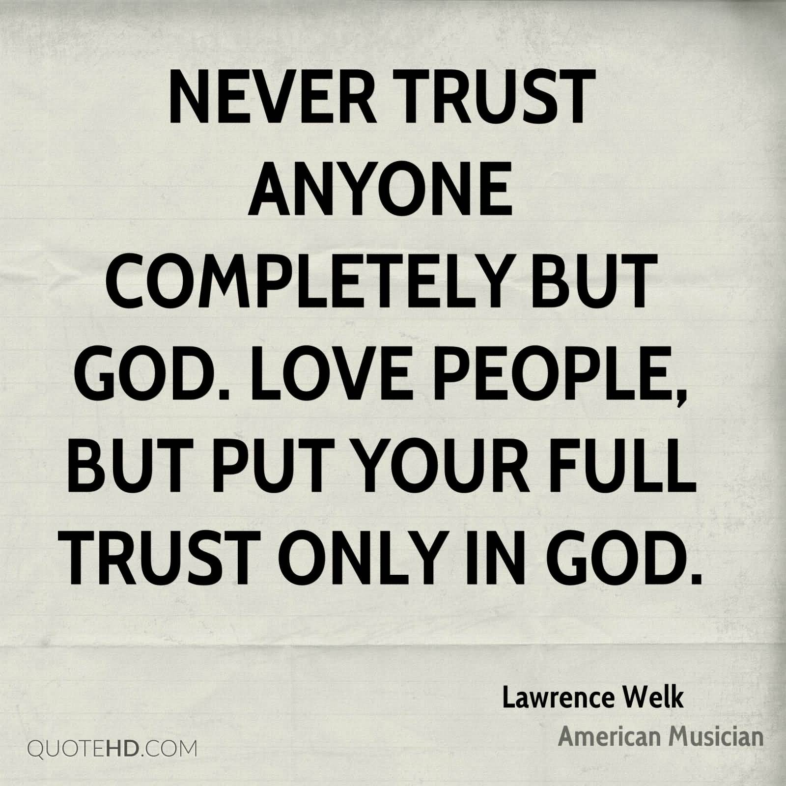 God Quotes And Sayings 62 All Time Best Never Trust Quotes And Sayings