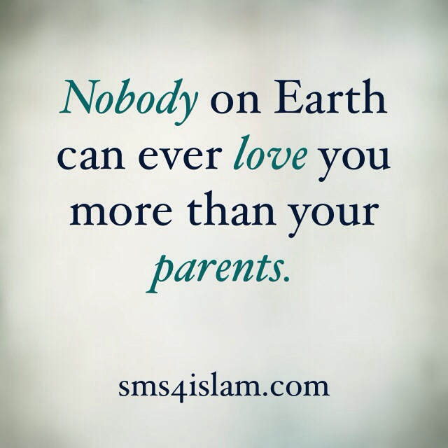 Nobody On Earth Can Ever Love You More Than Your Parents