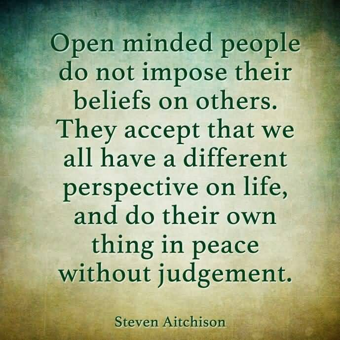 People Should Mind Their Own Business Quotes: 63 Best Open Mindedness Quotes And Sayings