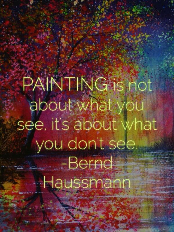 Painting Quotes Amazing Painting Is Not About What You See Its About What You Don't See