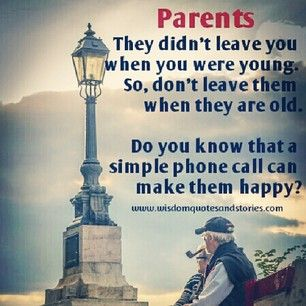 Parents They Didnt Leave You When You Were Young So Don