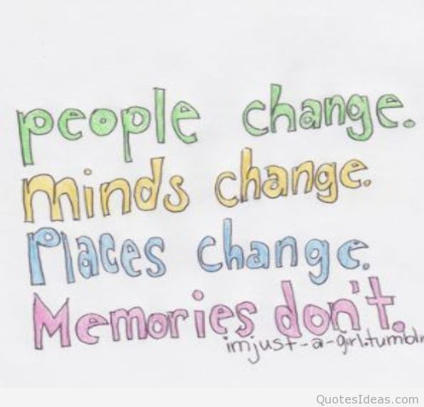 People Change Minds Change Places Change Memories Dont