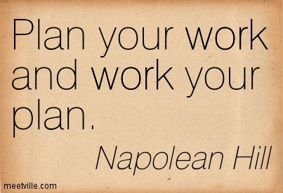 Plan Your Work And Work Your Plan Napolean Hill