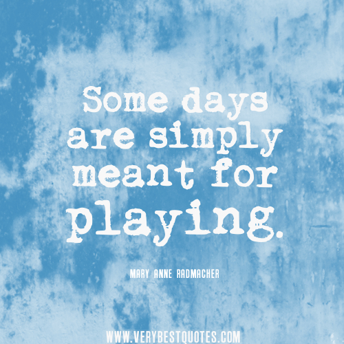 Quotes About Play Captivating 62 Beautiful Playing Quotes And Sayings